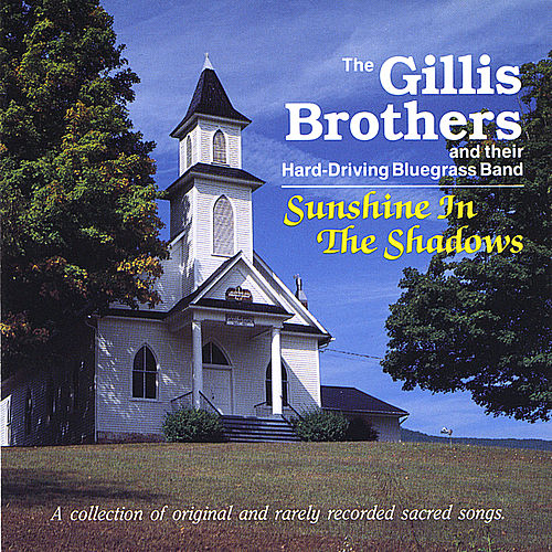 Sunshine in the Shadows - HH-303 by The Gillis Brothers