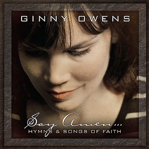 Say Amen: Hymns and Songs of Faith by Ginny Owens