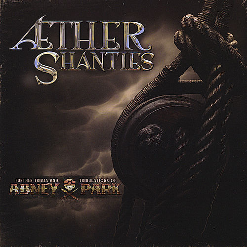 Æther Shanties by Abney Park