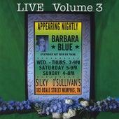 Live @ Silky O'Sullivan's, Vol. 3 by Barbara Blue
