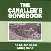 The Canaller's Songbook by The Golden Eagle String Band