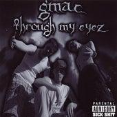 Through My Eyez by Gmac