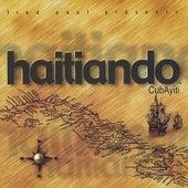 CubAyiti, Vol. 1 by Haitiando