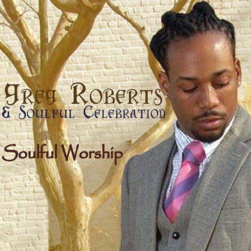 Soulful Worship by Greg Roberts