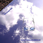 Electraluxurious! by Michael Hill