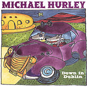 Down in Dublin by Michael Hurley