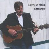 Slideshow by Larry Whitler