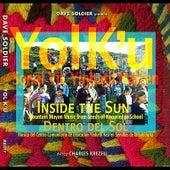Yol K'u: Inside the Sun (Mayan Mountain Music) by Dave Soldier