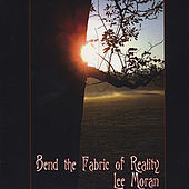 Bend the Fabric of Reality by Lee Moran