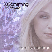 30 Something and Single by Tammy Cochran