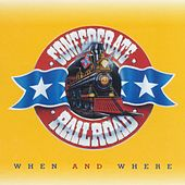 When And Where von Confederate Railroad