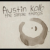 The Simple Things by Austin Kolb