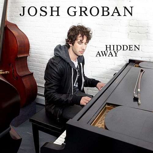 Hidden Away by Josh Groban