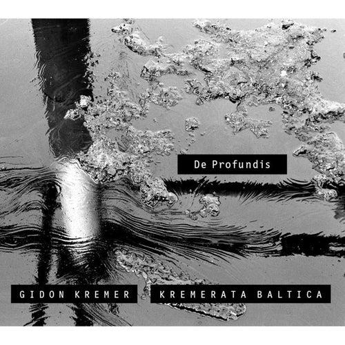De Profundis by Gidon Kremer