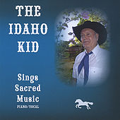 The Idaho Kid, Sings Sacred Music by Roger Smith