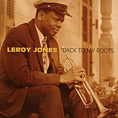 Back To My Roots by Leroy Jones