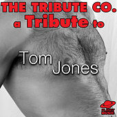 A Tribute to Tom Jones by The Tribute Co.