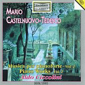 Mario Castelnuovo-Tedesco : Piano Works, Vol . 2 by Aldo Ciccolini