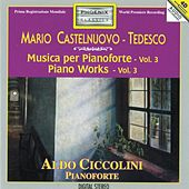 Mario Castelnuovo-Tedesco: Piano Works, Vol. 3 by Aldo Ciccolini