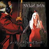 Love Songs For The Emotionally Impaired by Michael Behm
