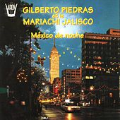 Mexico de Noche by Mariachi Jalisco Gilberto Piedras