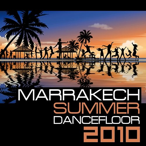 Marrakech Summer Dancefloor 2010 by Various Artists