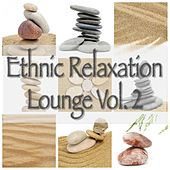 Ethnic Relaxation Lounge Vol.2 by Various Artists