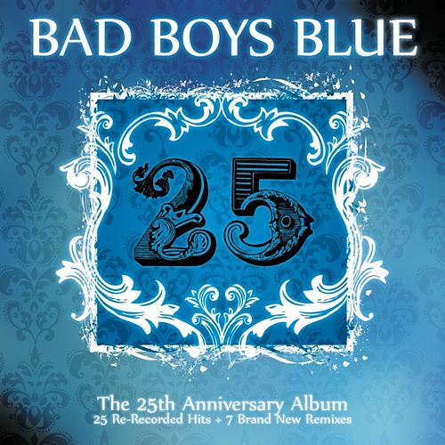 25 by Bad Boys Blue