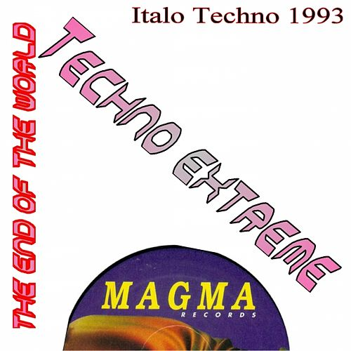 Techno Extreme (Italo Techno 1993) by The End of the World