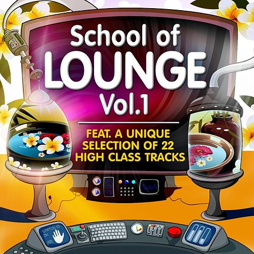 School of Lounge, Vol.1  (22 High Class Tracks of Musicians Graduation) by Various Artists
