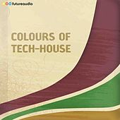 Colours of  Tech-House, Vol. 08 (Minimal and Progressive House Anthems) by Various Artists