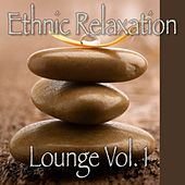 Ethnic Relaxation Lounge, Vol. 1 by Various Artists