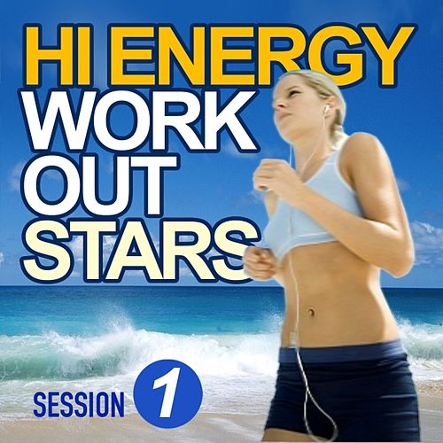 Hi Energy Workout Stars (Session 1) by Various Artists