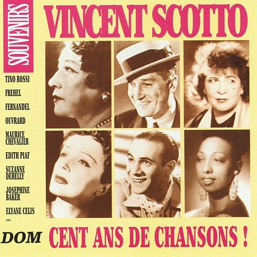 Vincent Scotto : Cent ans de chansons ! by Various Artists