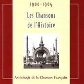 Les chansons de l'Histoire 1900-1904 by Various Artists