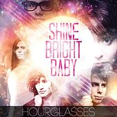 Hourglasses by Shine Bright Baby