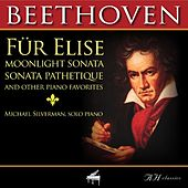 Beethoven Fur Elise, Moonlight Sonata, Sonata Pathetique and Other Piano Favorites by Michael Silverman