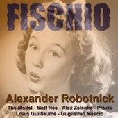 Fischio by Alexander Robotnick