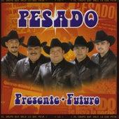 Pesado, presente, futuro by Pesado
