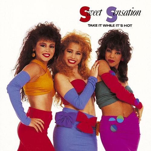 Take It While It's Hot by Sweet Sensation