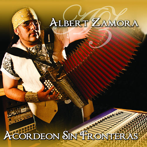 Acordeon Sin Fronteras by Albert Zamora