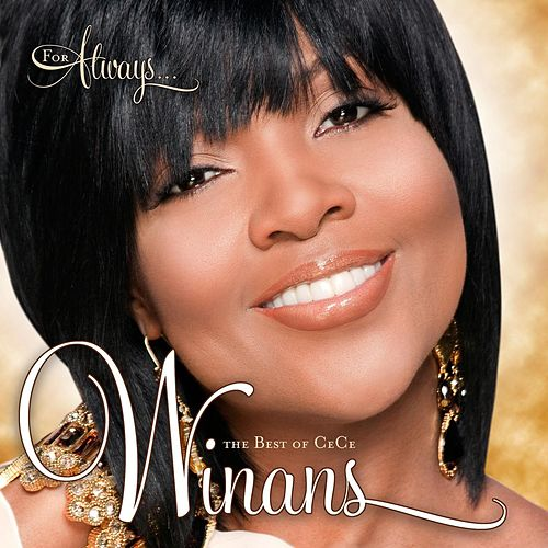 For Always: The Best Of CeCe Winans by Cece Winans