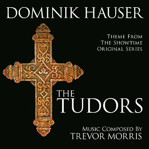 Theme from the Showtime Series 'The Tudors' (Trevor Morris) by Dominik Hauser