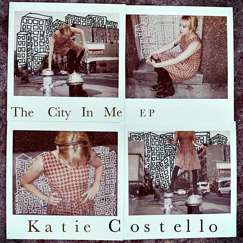 The City In Me - EP by Katie Costello