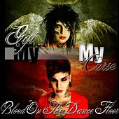 My Gift & My Curse! by Blood On The Dance Floor