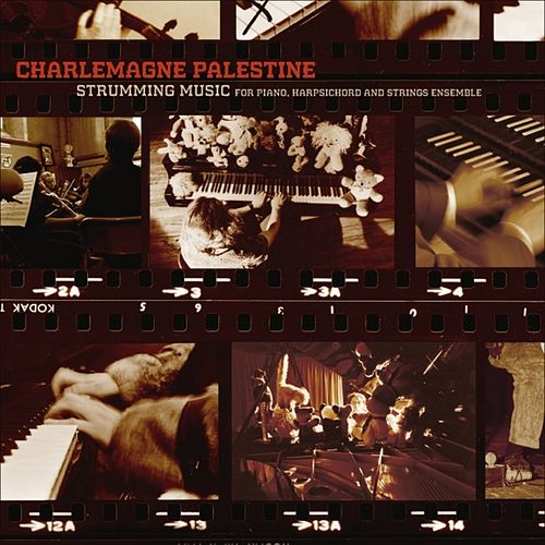 Strumming Music for Piano, Harpsichord and Strings Ensemble by Charlemagne Palestine