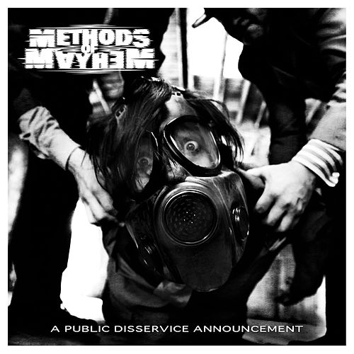 A Public Disservice Announcement by Methods of Mayhem