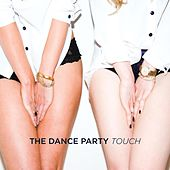 Touch by The Dance Party