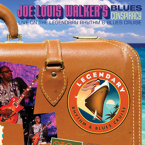 Blues Conspiracy: Live On The Legendary Rhythm & Blues Cruise by Joe Louis Walker