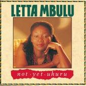 Not Yet Uhuru by Letta Mbulu